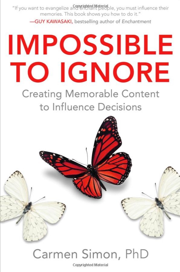 Impossible_to_Ignore__Creating_Memorable_Content_to_Influence_Decisions__Carmen_Simon__9781259584138__Amazon_com__Books